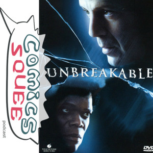 Podcast Track Image - Unbreakable Movie